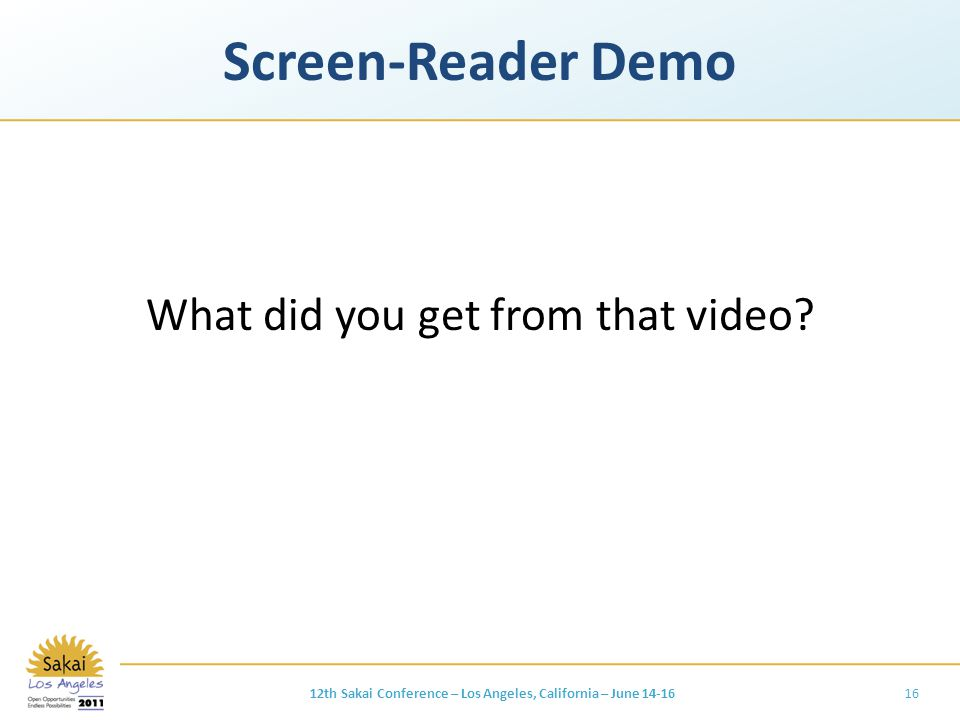 Screen-Reader Demo What did you get from that video.