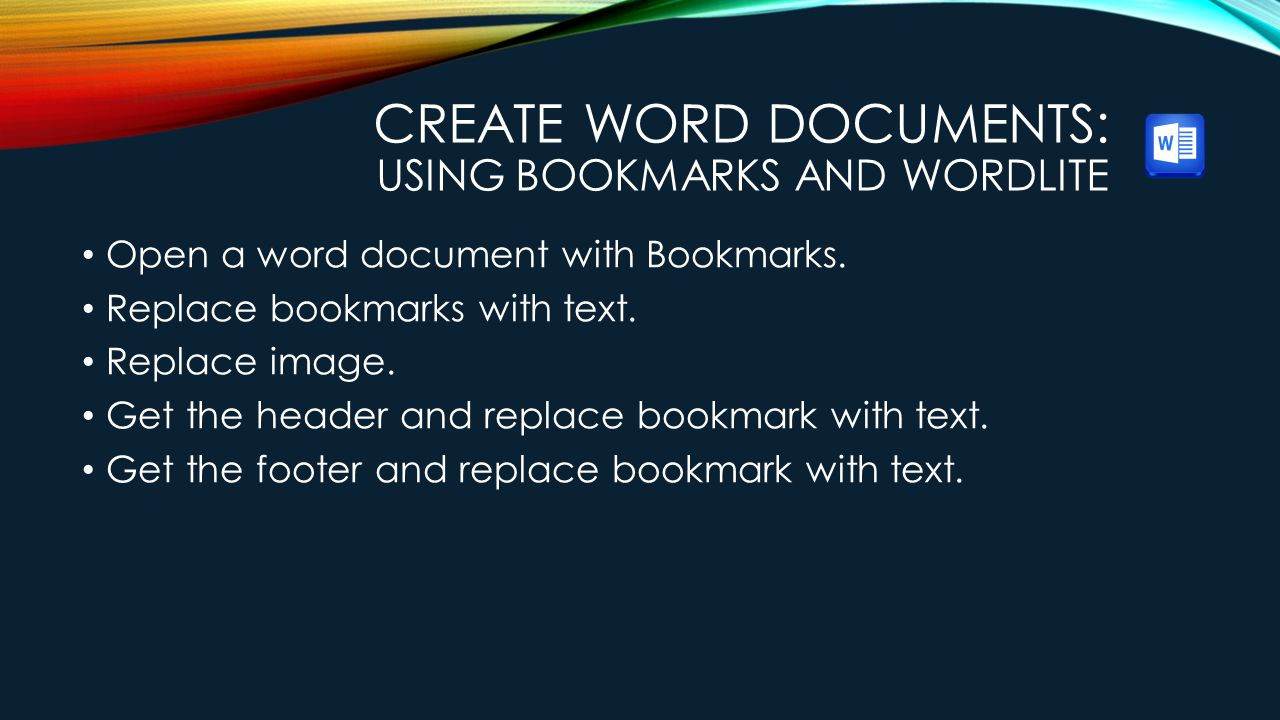 CREATE WORD DOCUMENTS: USING BOOKMARKS AND WORDLITE Open a word document with Bookmarks.