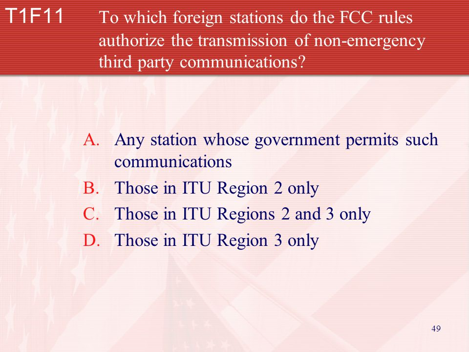 49 T1F11 To which foreign stations do the FCC rules authorize the transmission of non-emergency third party communications.