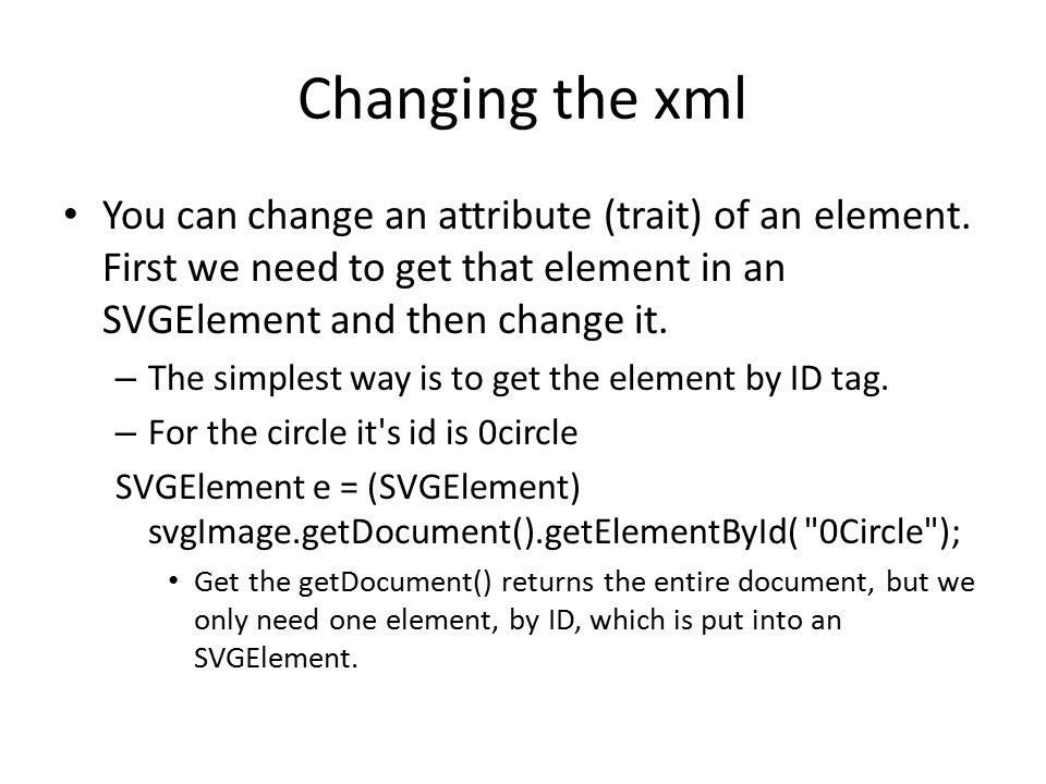Changing the xml You can change an attribute (trait) of an element.