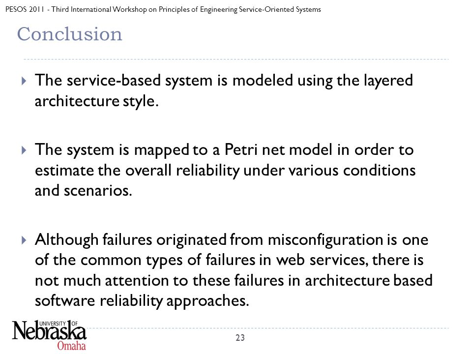 PESOS 2011 - Third International Workshop on Principles of Engineering Service-Oriented Systems Conclusion  The service-based system is modeled using the layered architecture style.