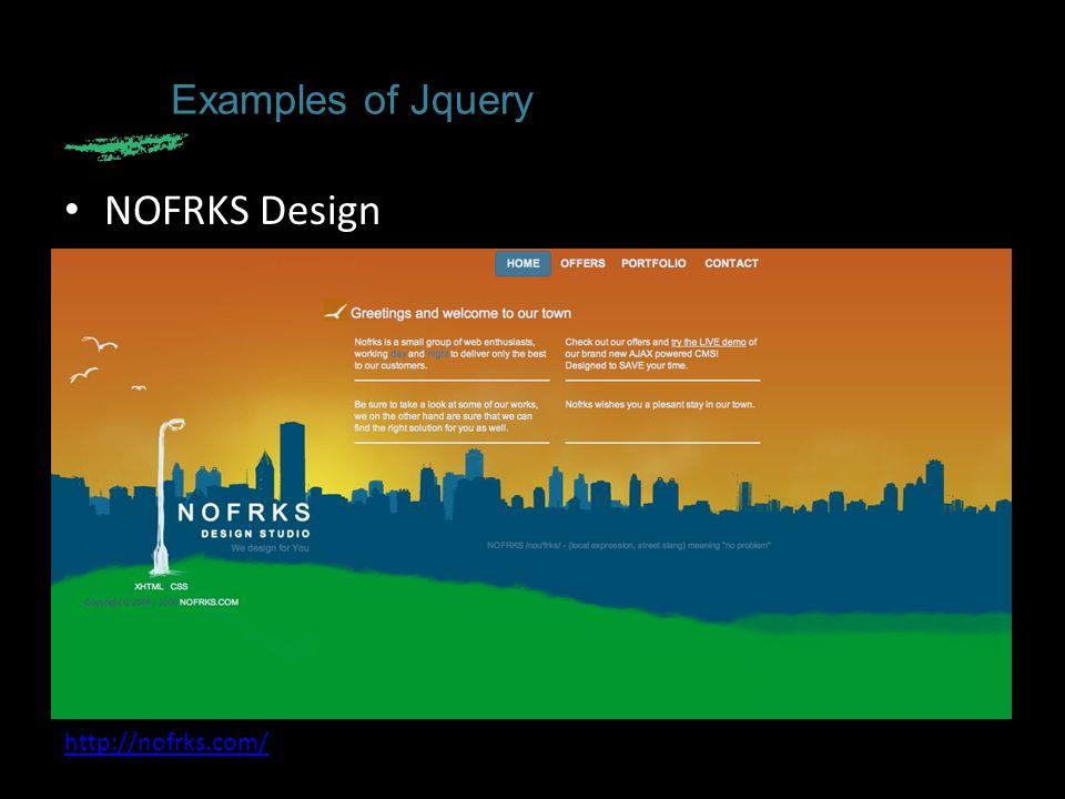 NOFRKS Design http://nofrks.com/ Examples of Jquery
