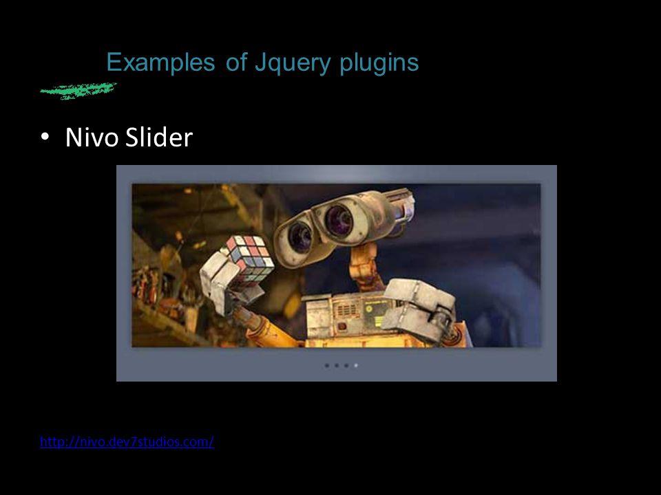 Nivo Slider http://nivo.dev7studios.com/ Examples of Jquery plugins