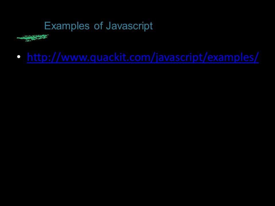 http://www.quackit.com/javascript/examples/ Examples of Javascript