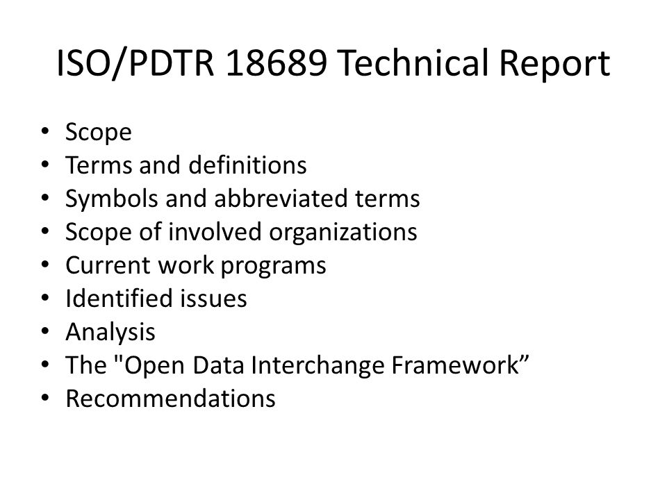 ISO/PDTR 18689 Technical Report Scope Terms and definitions Symbols and abbreviated terms Scope of involved organizations Current work programs Identi