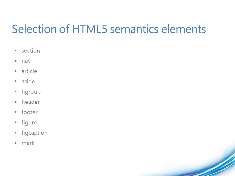 Selection of HTML5 semantics elements  section  nav  article  aside  hgroup  header  footer  figure  figcaption  mark
