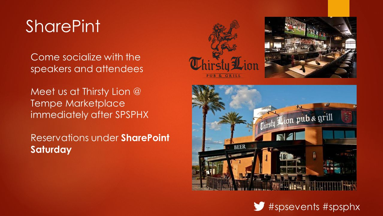 #spsevents #spsphx SharePint Come socialize with the speakers and attendees Meet us at Thirsty Lion @ Tempe Marketplace immediately after SPSPHX Reservations under SharePoint Saturday