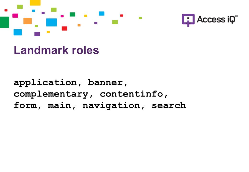 Landmark roles application, banner, complementary, contentinfo, form, main, navigation, search