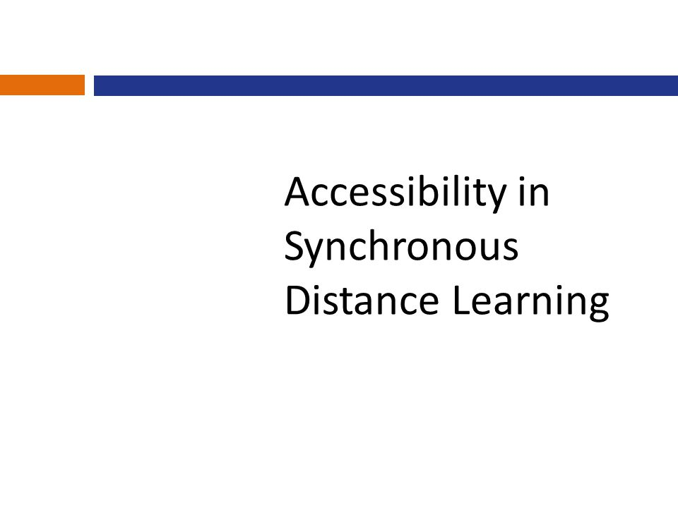 Accessibility in Synchronous Distance Learning