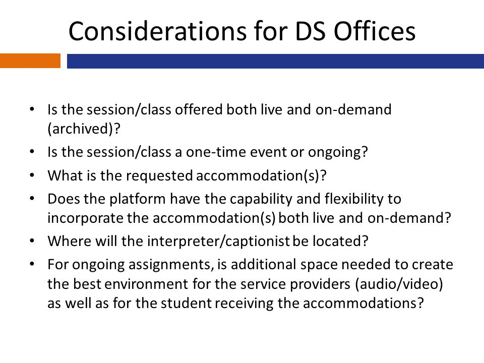 Considerations for DS Offices Is the session/class offered both live and on-demand (archived).