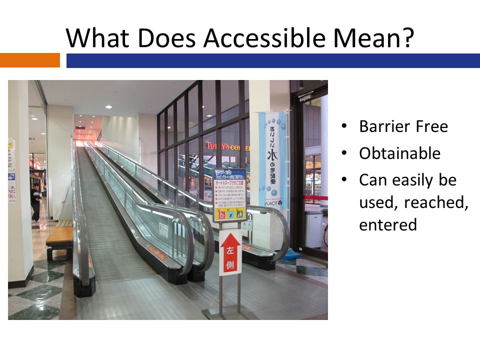 What Does Accessible Mean? Barrier Free Obtainable Can easily be used, reached, entered