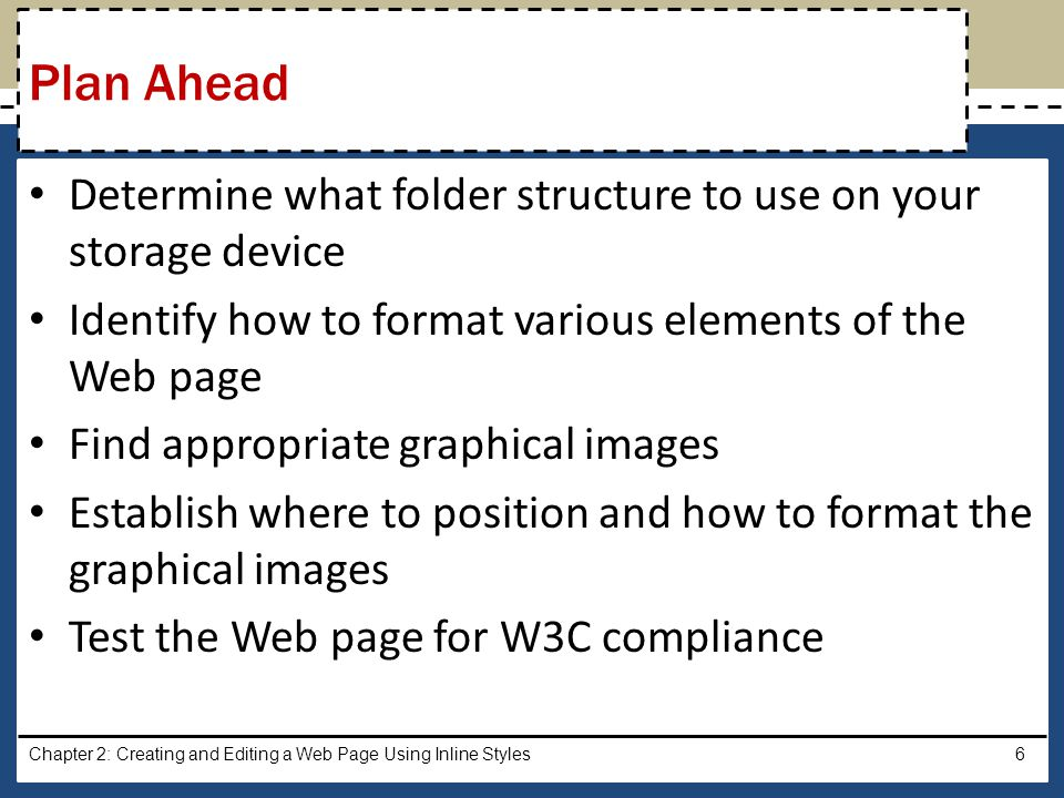 Determine what folder structure to use on your storage device Identify how to format various elements of the Web page Find appropriate graphical image