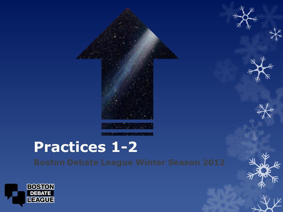 Practices 1-2 Boston Debate League Winter Season 2012