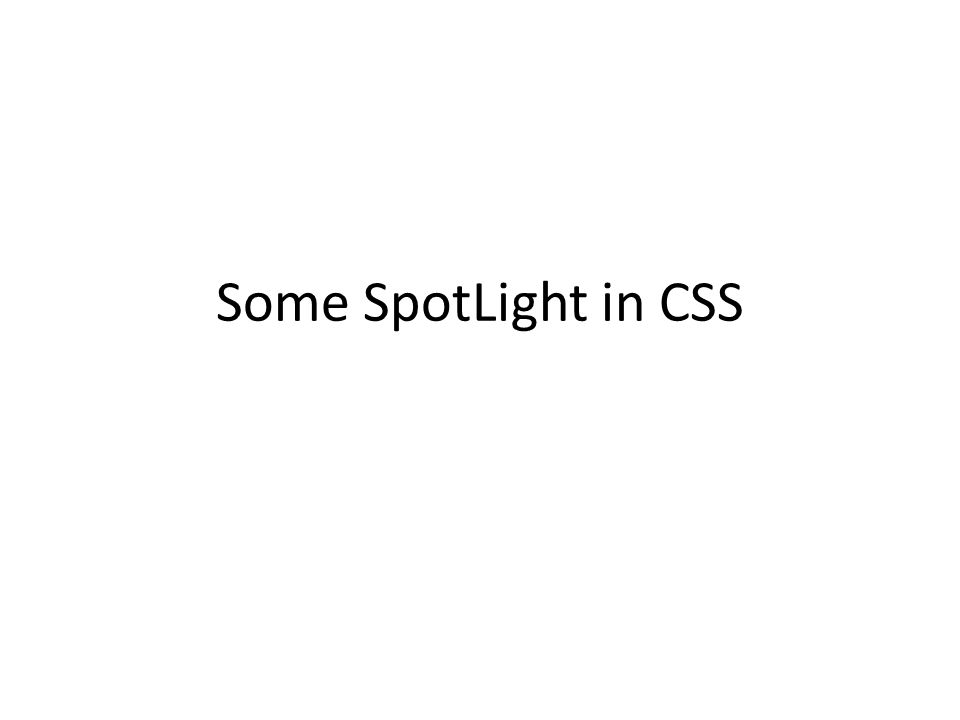 Some SpotLight in CSS