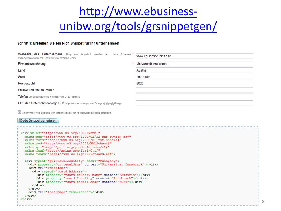 http://www.ebusiness- unibw.org/tools/grsnippetgen/ 8