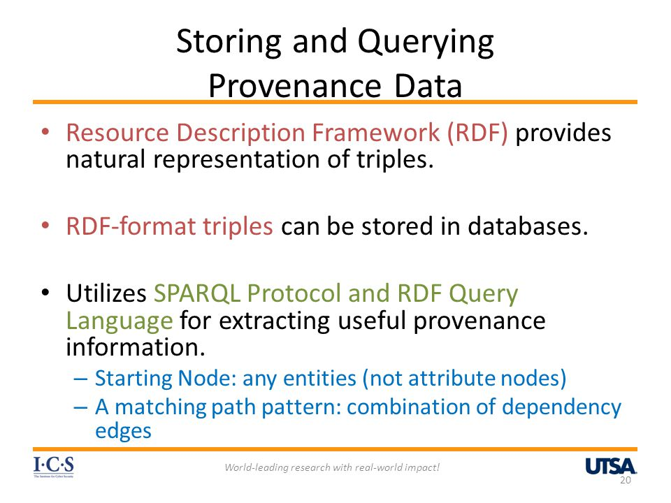 Storing and Querying Provenance Data Resource Description Framework (RDF) provides natural representation of triples. RDF-format triples can be stored