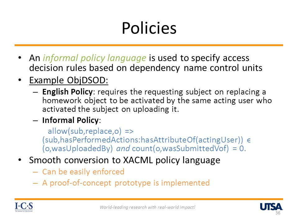 Policies An informal policy language is used to specify access decision rules based on dependency name control units Example ObjDSOD: – English Policy