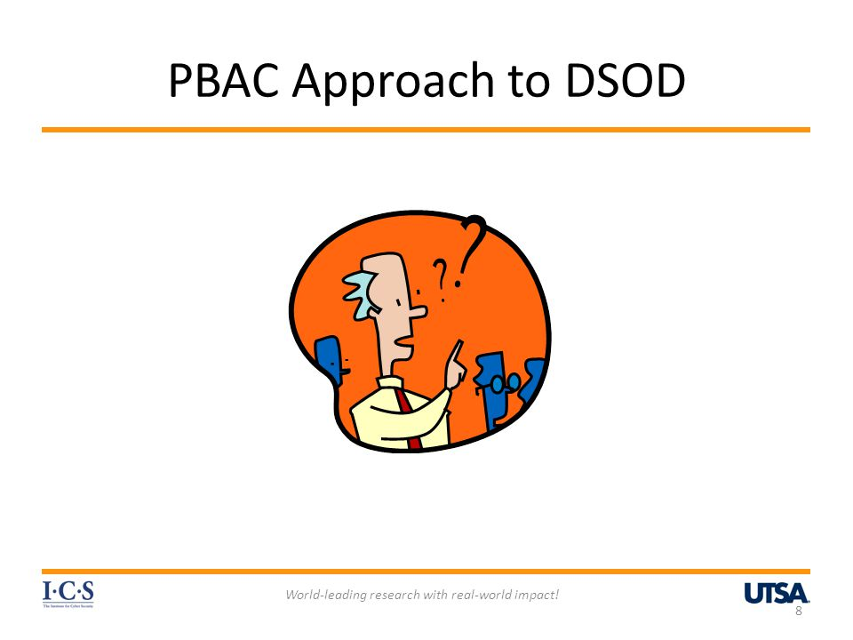 PBAC Approach to DSOD World-leading research with real-world impact! 8