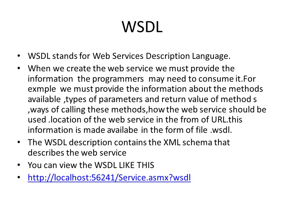 WSDL WSDL stands for Web Services Description Language.
