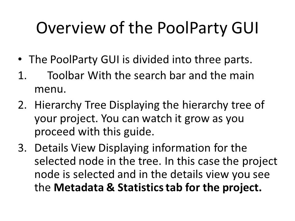 Overview of the PoolParty GUI The PoolParty GUI is divided into three parts.