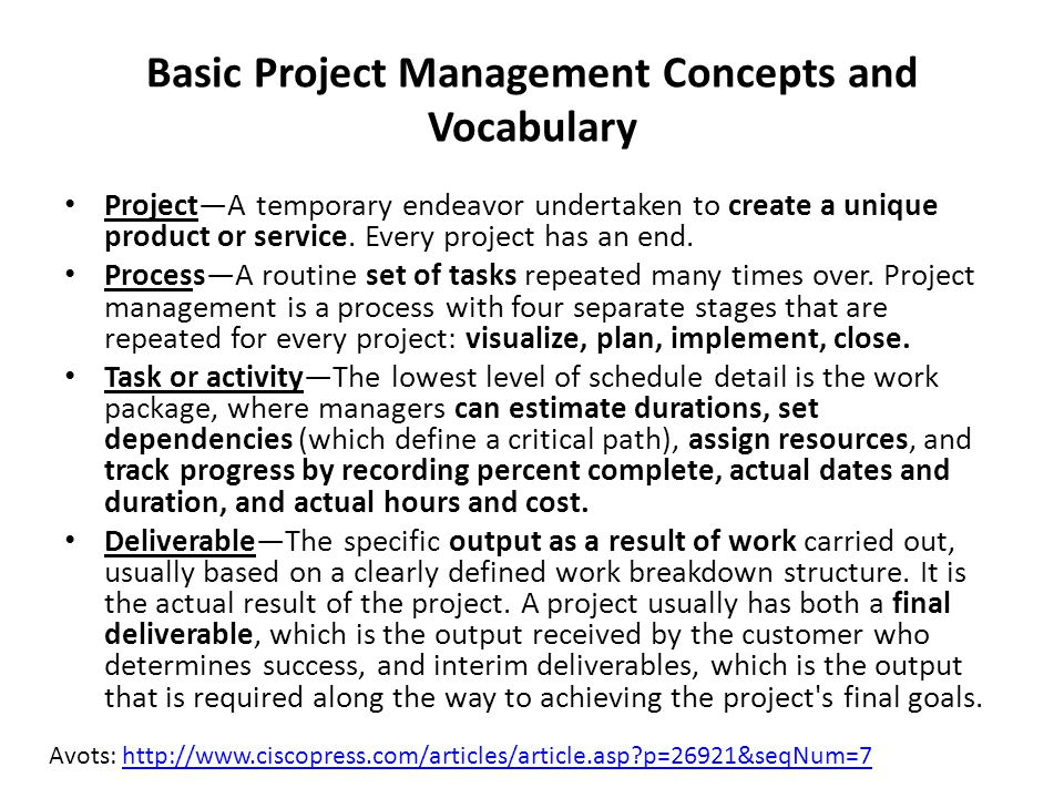 Basic Project Management Concepts and Vocabulary Project—A temporary endeavor undertaken to create a unique product or service.