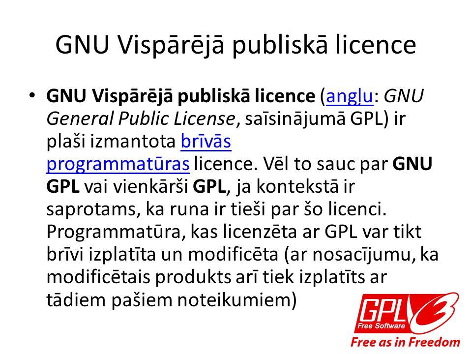 GNU Vispārējā publiskā licence GNU Vispārējā publiskā licence (angļu: GNU General Public License, saīsinājumā GPL) ir plaši izmantota brīvās programmatūras licence.