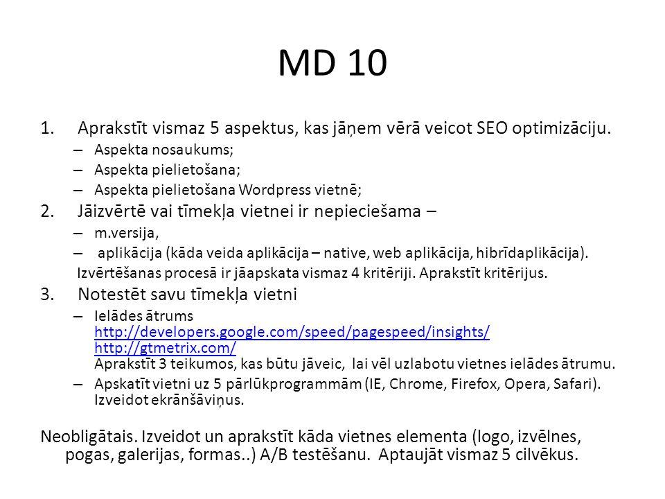 MD 10 1.Aprakstīt vismaz 5 aspektus, kas jāņem vērā veicot SEO optimizāciju.