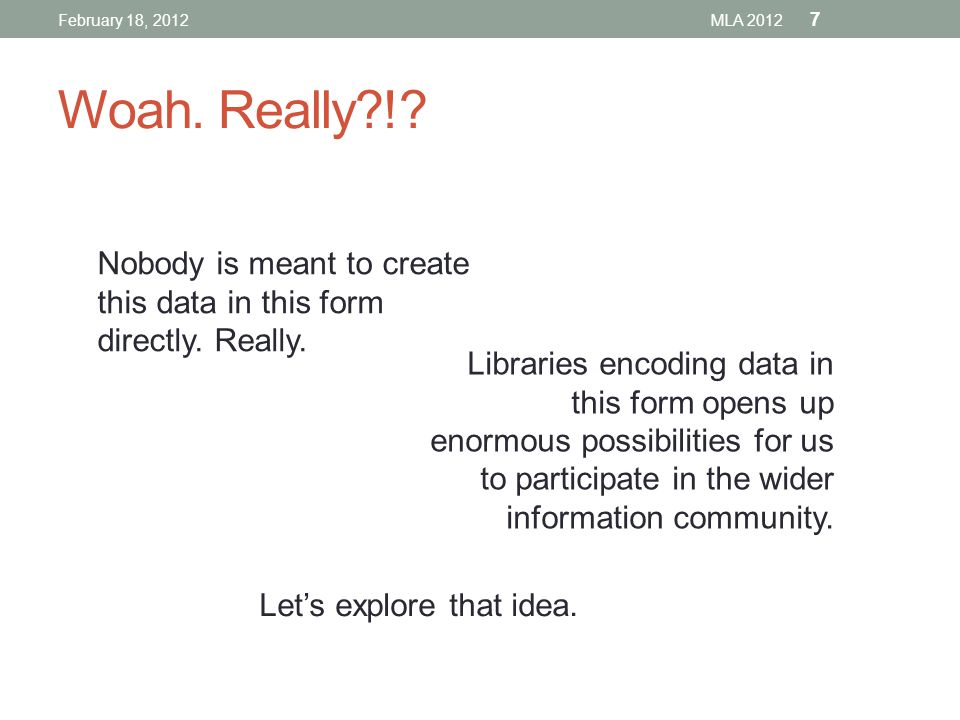 This is the last of the XML, I promise. February 18, 2012MLA 2012 8