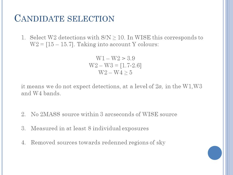 C ANDIDATE SELECTION 1.Select W2 detections with S/N ≥ 10.