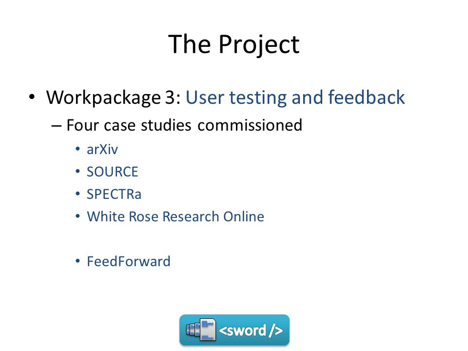 The Project Workpackage 3: User testing and feedback – Four case studies commissioned arXiv SOURCE SPECTRa White Rose Research Online FeedForward