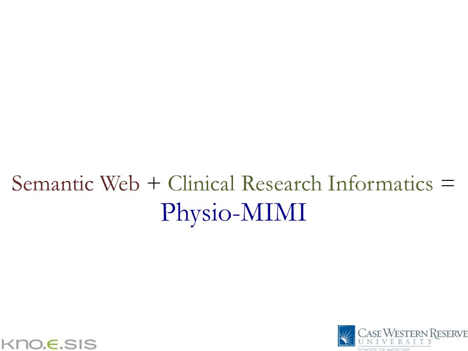Semantic Web + Clinical Research Informatics = Physio-MIMI