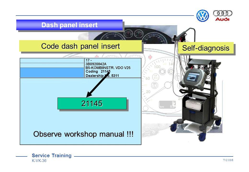 Service Training K-VK-36 TI 2.03/4 Self-diagnosisSelf-diagnosis Read fault memory Final control diagnosis Code control unit Read measured value block