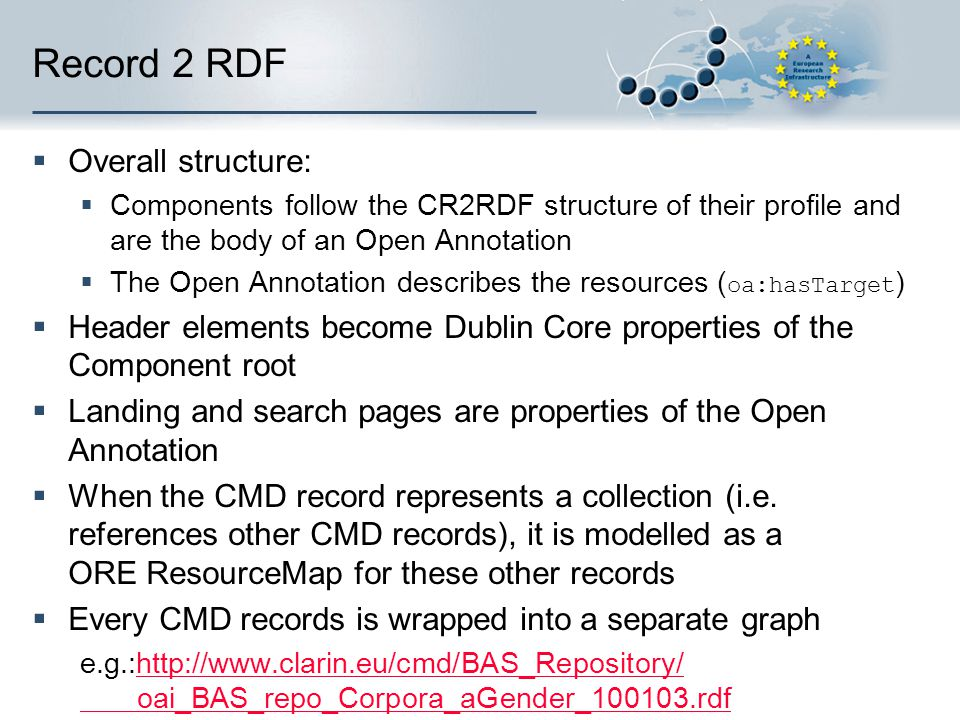 Record 2 RDF  Overall structure:  Components follow the CR2RDF structure of their profile and are the body of an Open Annotation  The Open Annotati