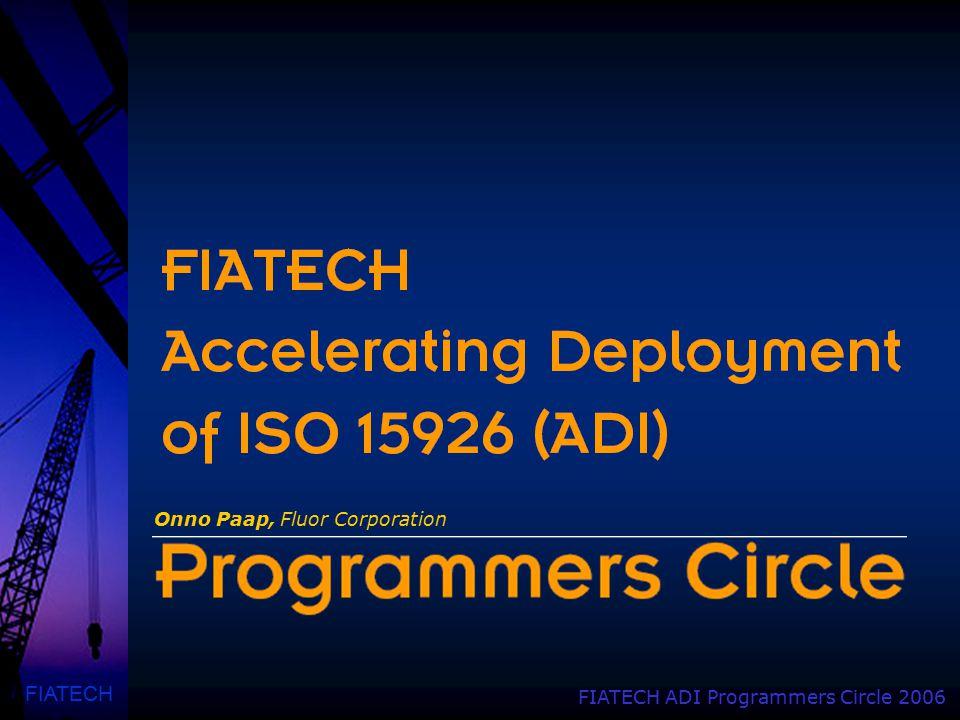 FIATECH FIATECH ADI Programmers Circle 2006 Onno Paap, Fluor Corporation