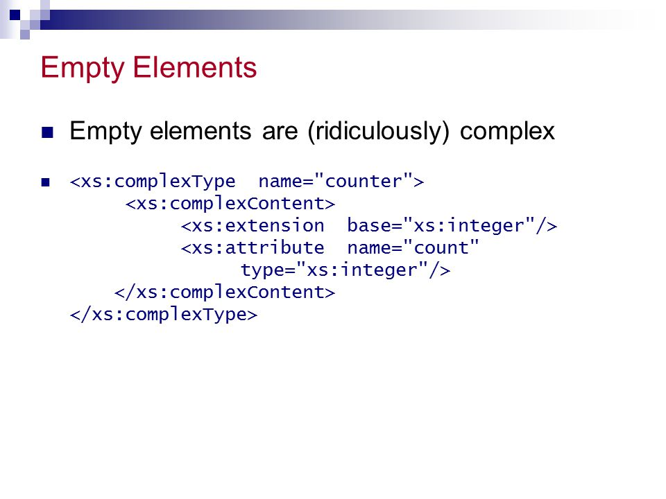 Empty Elements Empty elements are (ridiculously) complex