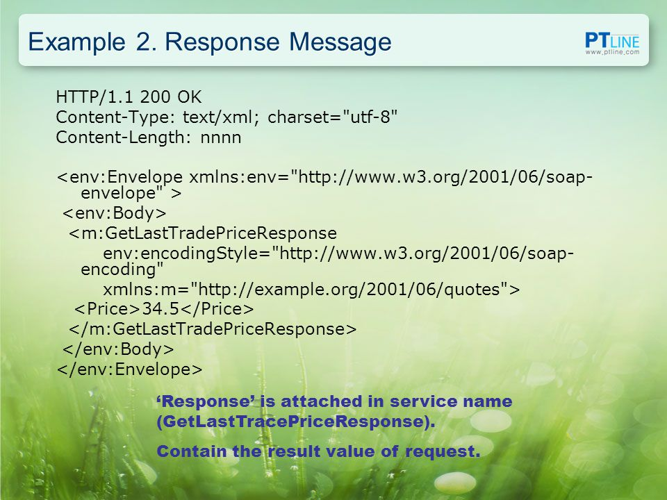 Example 2. Response Message HTTP/1.1 200 OK Content-Type: text/xml; charset=