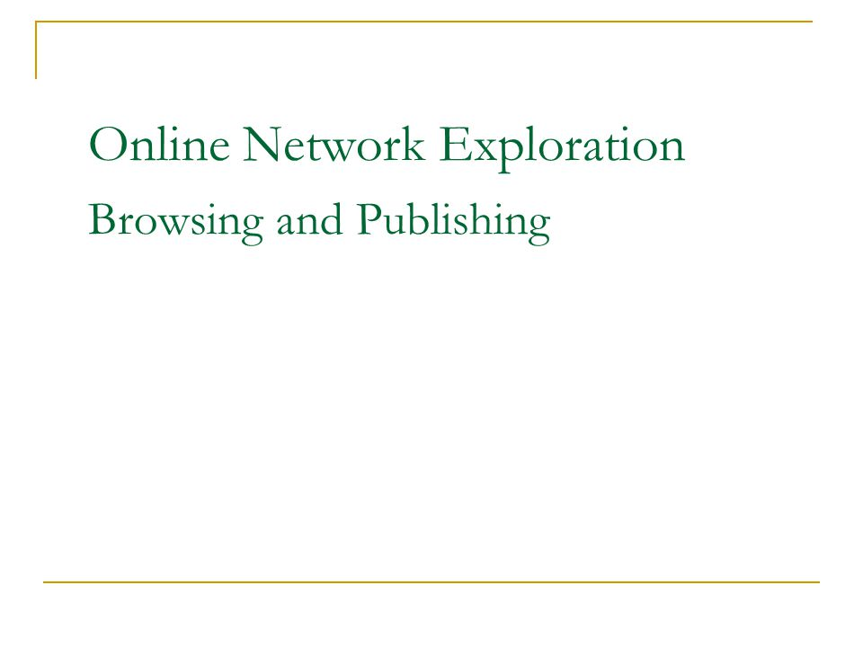Online Network Exploration Browsing and Publishing © McGraw Hill 2004. All rights reserved.