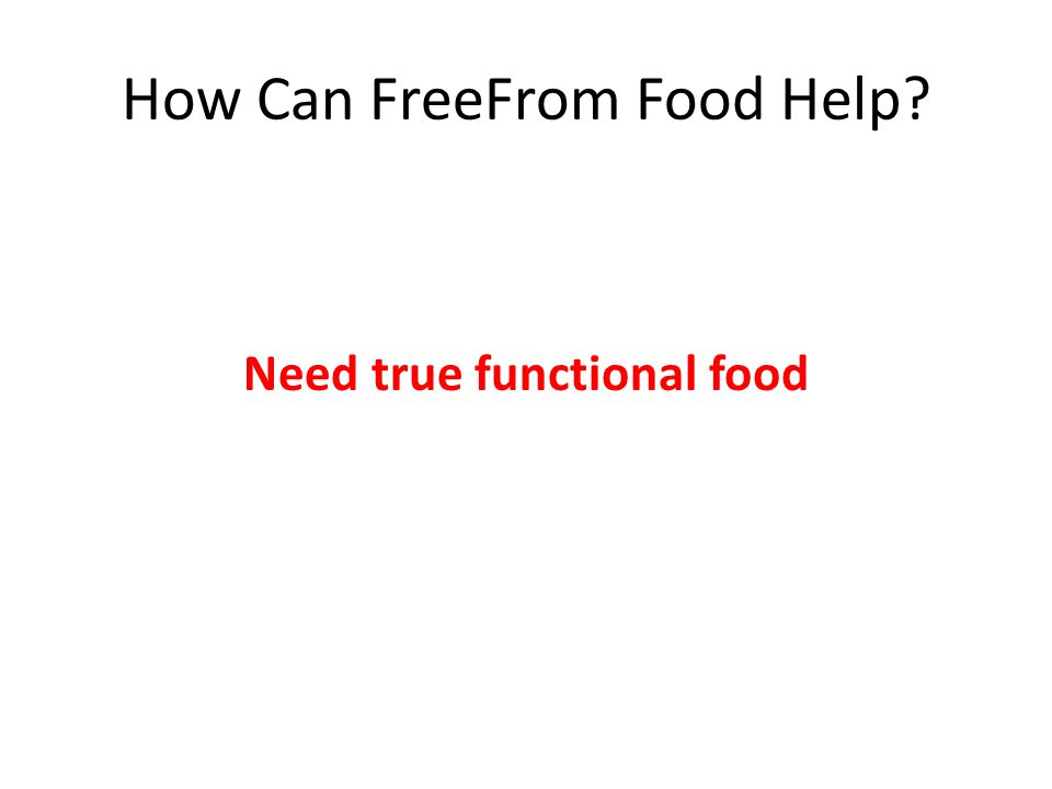 How Can FreeFrom Food Help? Need true functional food