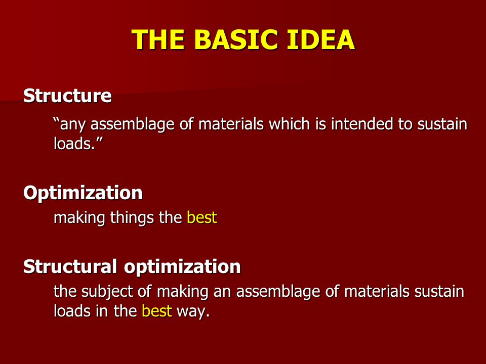 But best in what sense? THE BASIC IDEA