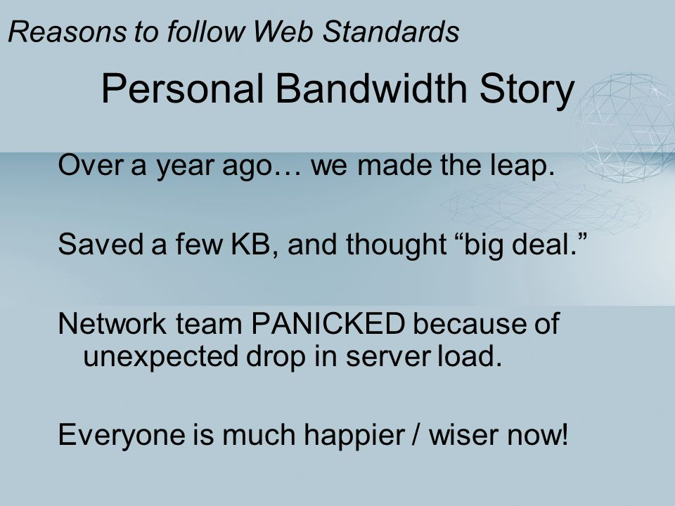 Personal Bandwidth Story Over a year ago… we made the leap.