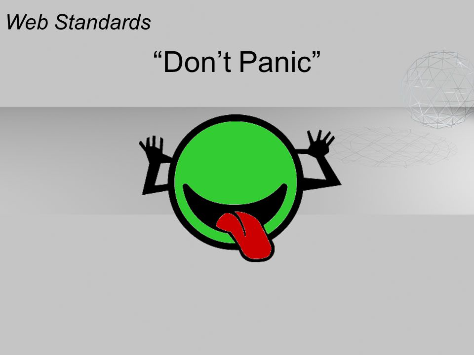 """Don't Panic"" Web Standards"