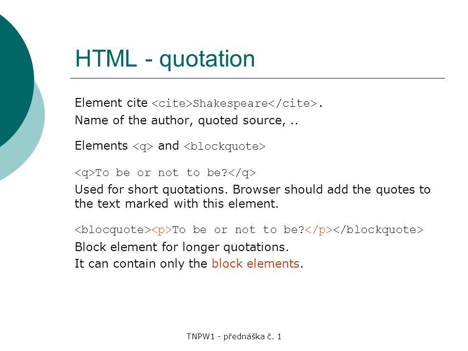 TNPW1 - přednáška č. 1 HTML - quotation Element cite Shakespeare.