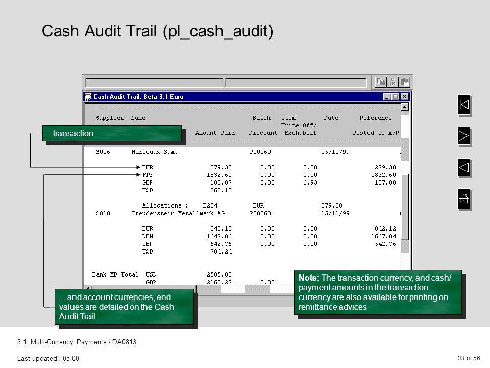 33 of 56 3.1: Multi-Currency Payments / DA0813 Last updated: 05-00 Cash Audit Trail (pl_cash_audit)...transaction...