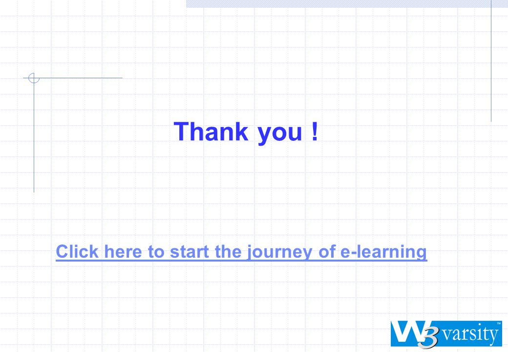 Thank you ! Click here to start the journey of e-learning