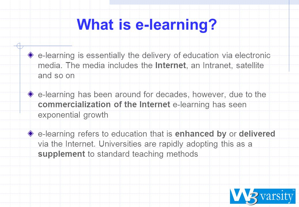 What is e-learning. e-learning is essentially the delivery of education via electronic media.