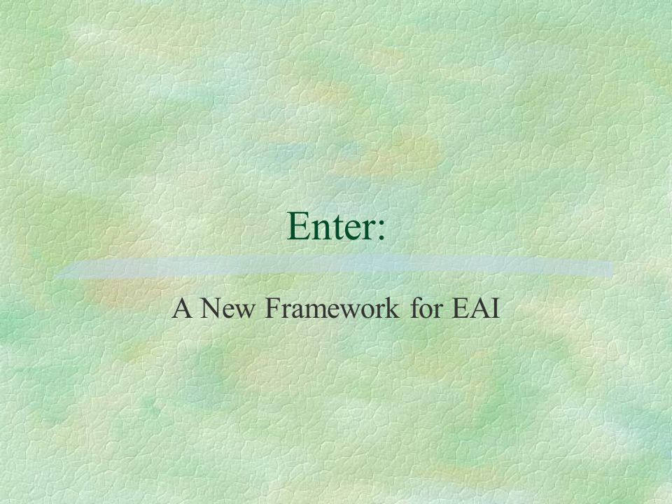 Current EAI Solutions Source: Javaworld