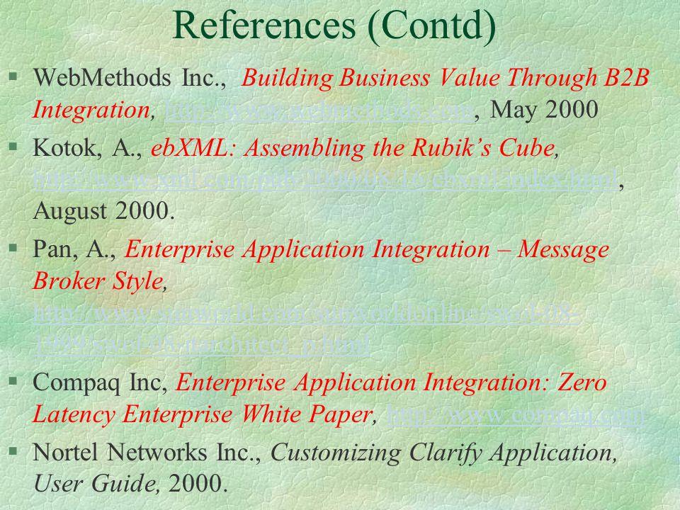 References §Shim, S., Pendyala, V.S., Sundaram, M., and Gao, J.Z., B2B E-Commerce Frameworks, IEEE Computer, October 2000.