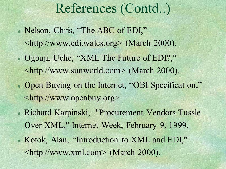 References l BizTalk, Framework Specification 1.0a , January 2000,.