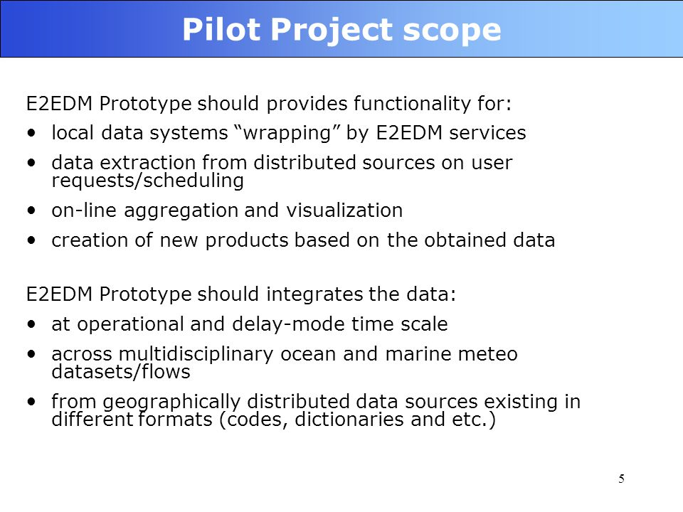 """5 E2EDM Prototype should provides functionality for: local data systems """"wrapping"""" by E2EDM services data extraction from distributed sources on user"""
