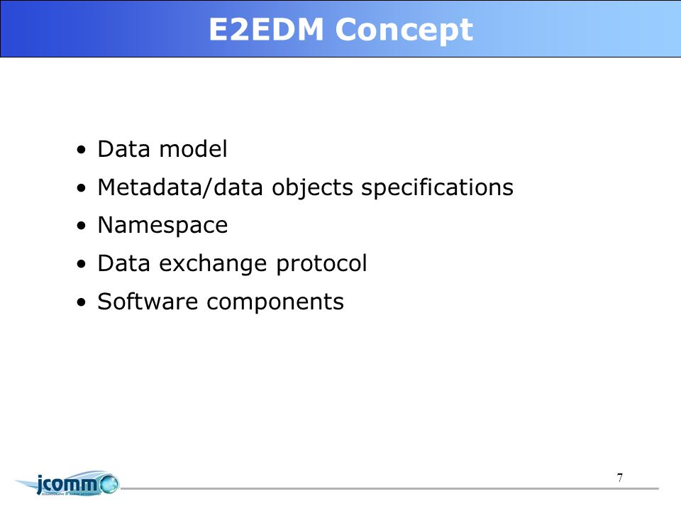 8 E2EDM data model Providing identification and formalization of features for main model E2E objects: Data source Resource User (external software application) Model is based on the following structured semantic objects: Element Class - set of elements Record - set of classes These semantic objects are used for: Data granularity and description for local and transferred data Metadata description Codes and dictionaries unification Data sources and users interaction